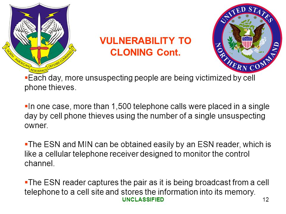 UNCLASSIFIED12 Each day, more unsuspecting people are being victimized by cell phone thieves.