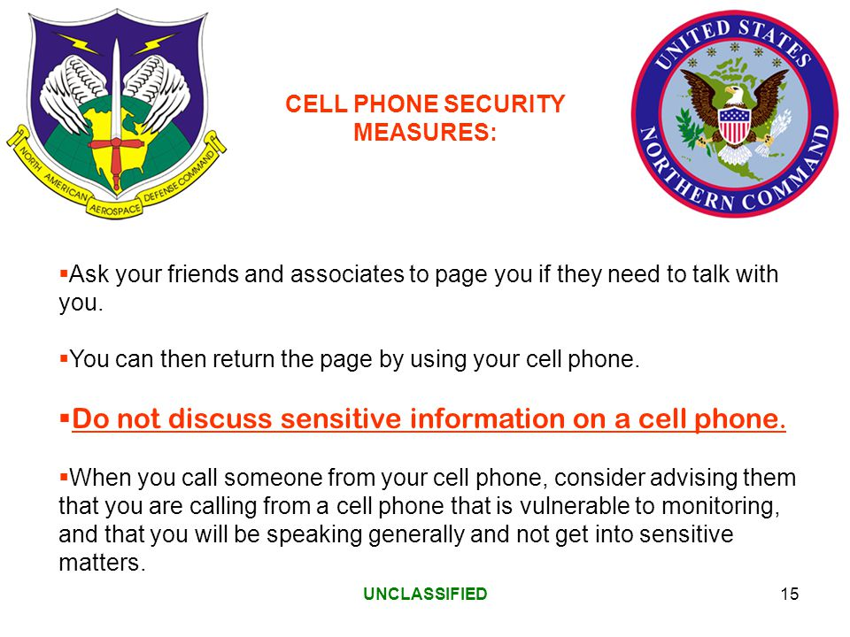 UNCLASSIFIED15 Ask your friends and associates to page you if they need to talk with you.