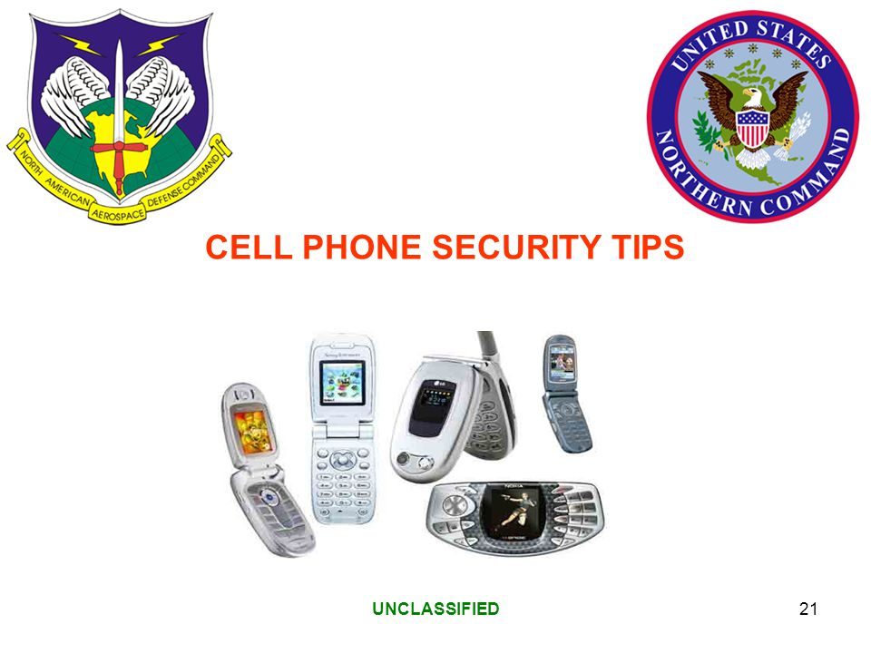 UNCLASSIFIED21 CELL PHONE SECURITY TIPS