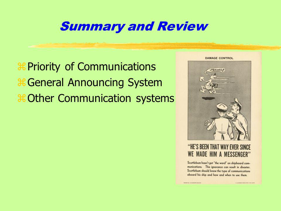 Summary and Review zPriority of Communications zGeneral Announcing System zOther Communication systems