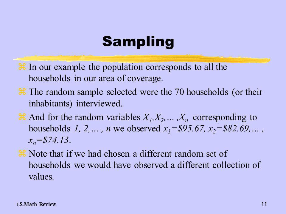15.Math-Review11 zIn our example the population corresponds to all the households in our area of coverage.