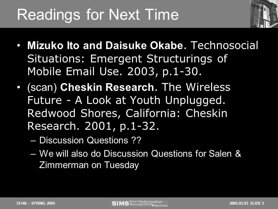 2005.03.03 SLIDE 5IS146 – SPRING 2005 Readings for Next Time Mizuko Ito and Daisuke Okabe.