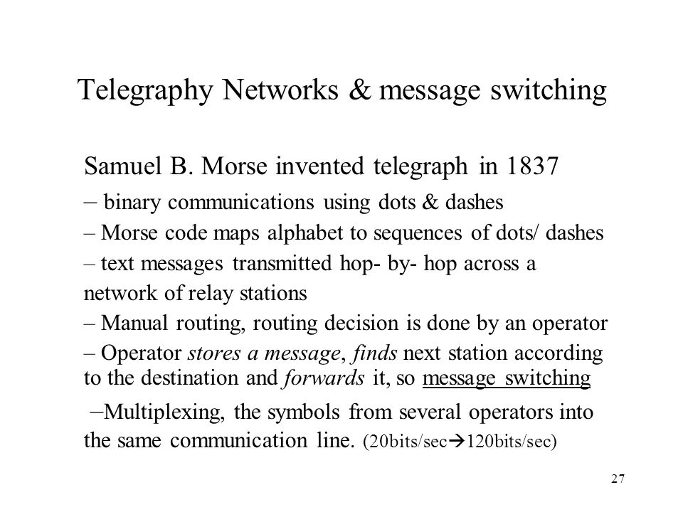 27 Telegraphy Networks & message switching Samuel B.