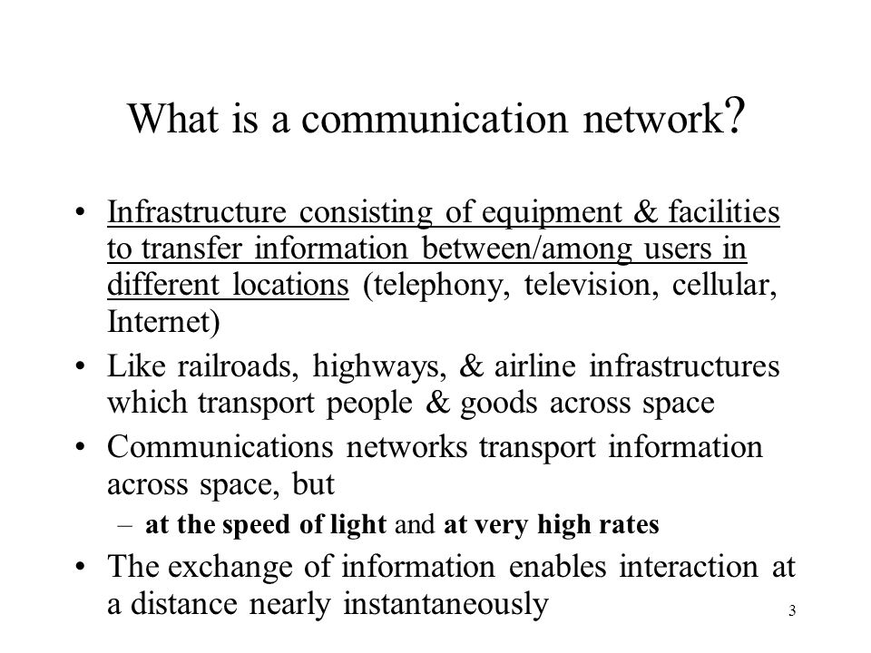 3 What is a communication network .