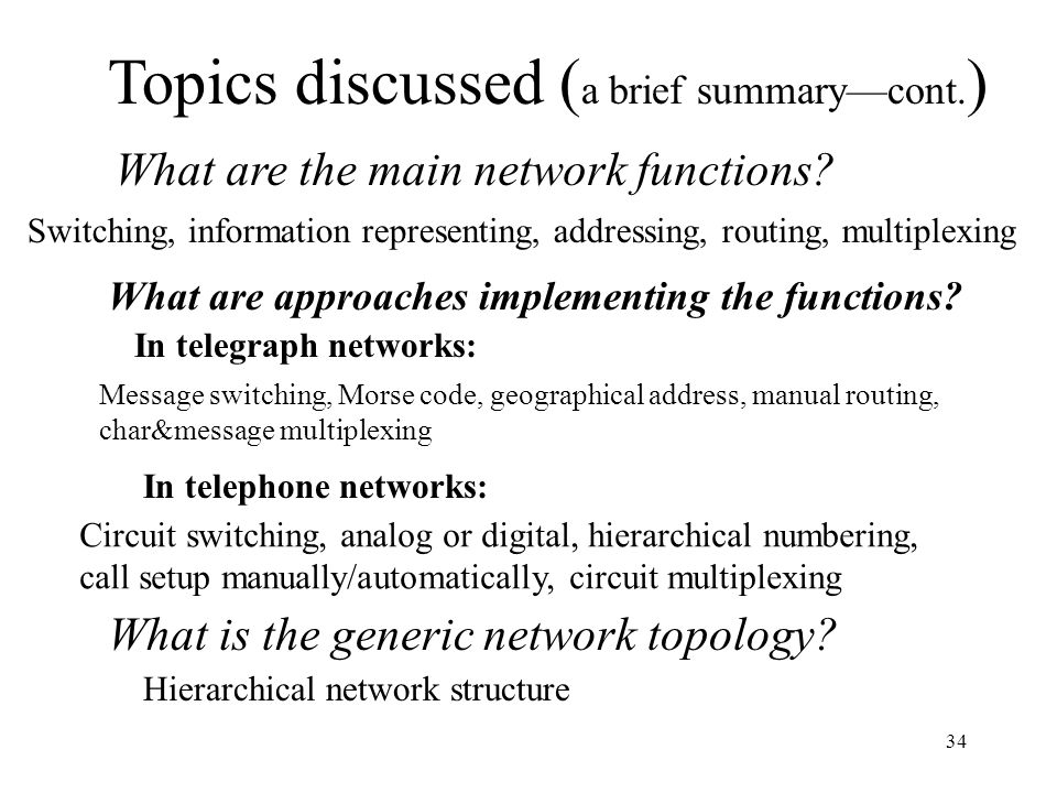 34 Topics discussed ( a brief summarycont. ) What are the main network functions.