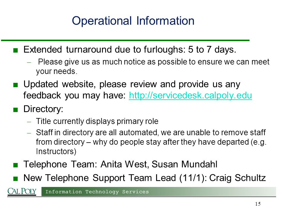 Operational Information Extended turnaround due to furloughs: 5 to 7 days.