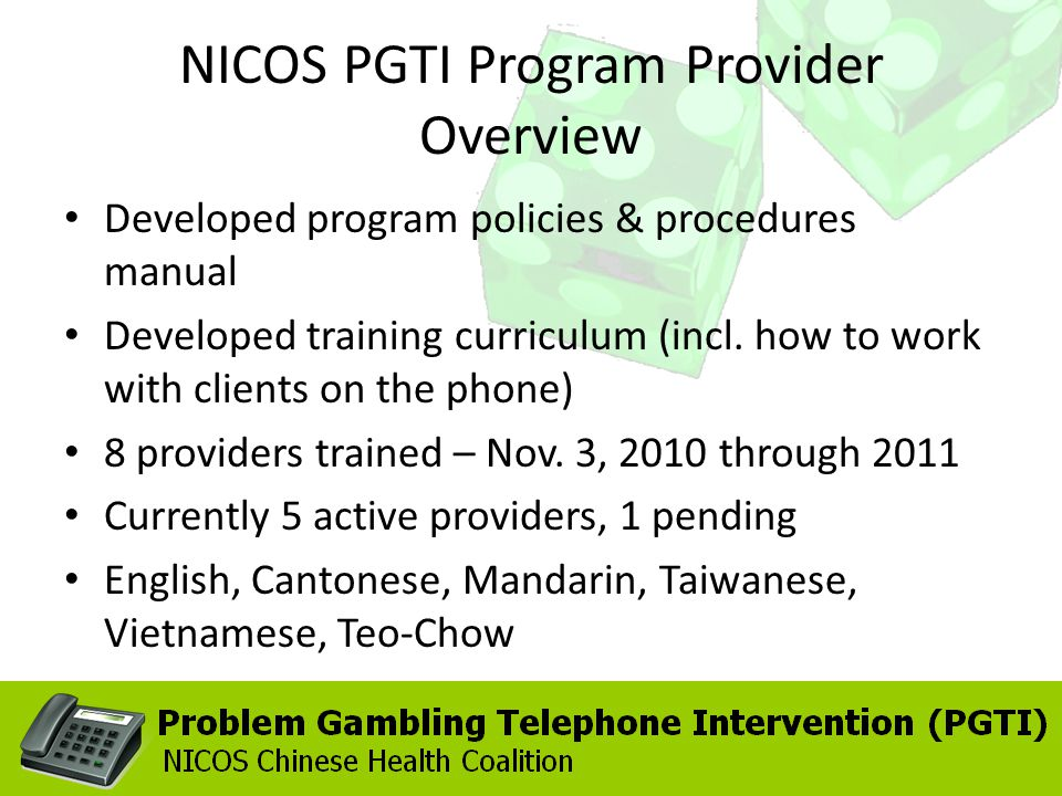 NICOS PGTI Program Provider Overview Developed program policies & procedures manual Developed training curriculum (incl. how to work with clients on t