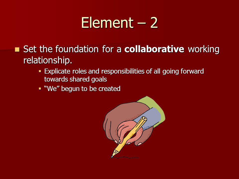 Element – 2 Set the foundation for a collaborative working relationship.