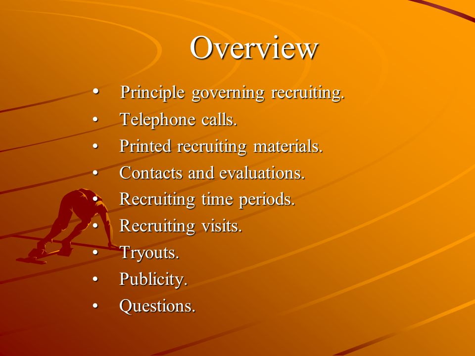 Overview Principle governing recruiting. Principle governing recruiting.