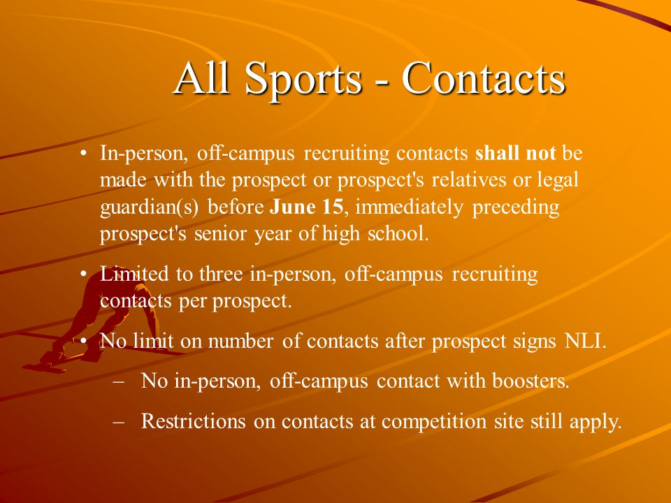 In-person, off-campus recruiting contacts shall not be made with the prospect or prospect s relatives or legal guardian(s) before June 15, immediately preceding prospect s senior year of high school.