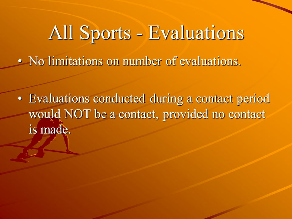 All Sports - Evaluations No limitations on number of evaluations.No limitations on number of evaluations.