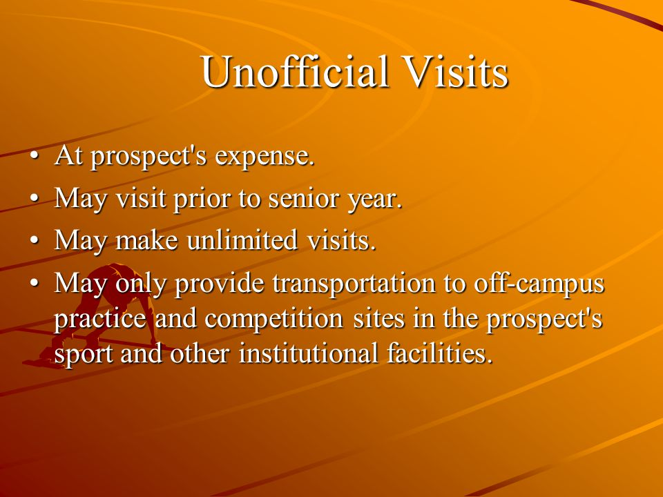Unofficial Visits At prospect s expense.At prospect s expense.