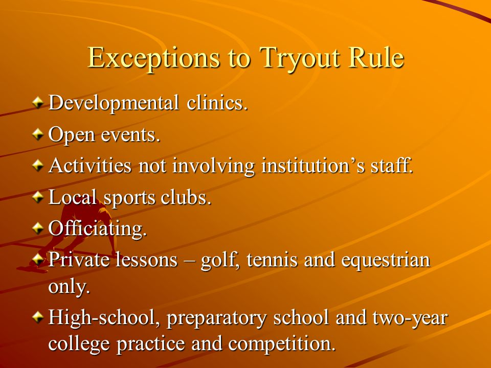 Exceptions to Tryout Rule Developmental clinics. Open events.