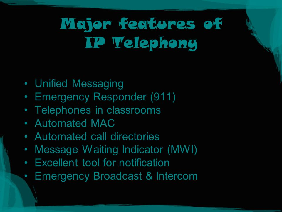 Major features of IP Telephony Unified Messaging Emergency Responder (911) Telephones in classrooms Automated MAC Automated call directories Message Waiting Indicator (MWI) Excellent tool for notification Emergency Broadcast & Intercom