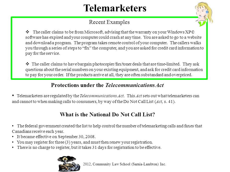 Telemarketers Recent Examples The caller claims to be from Microsoft, advising that the warranty on your Windows XP© software has expired and your computer could crash at any time.