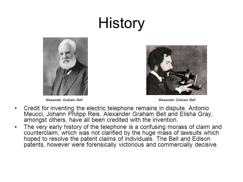 History Credit for inventing the electric telephone remains in dispute.