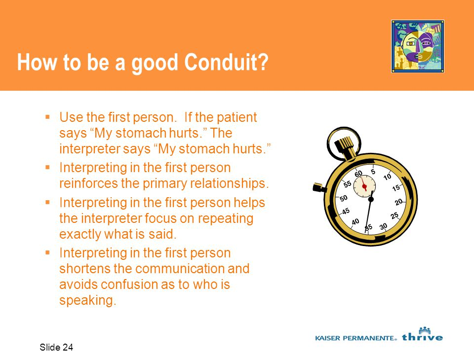 Slide 24 How to be a good Conduit.Use the first person.