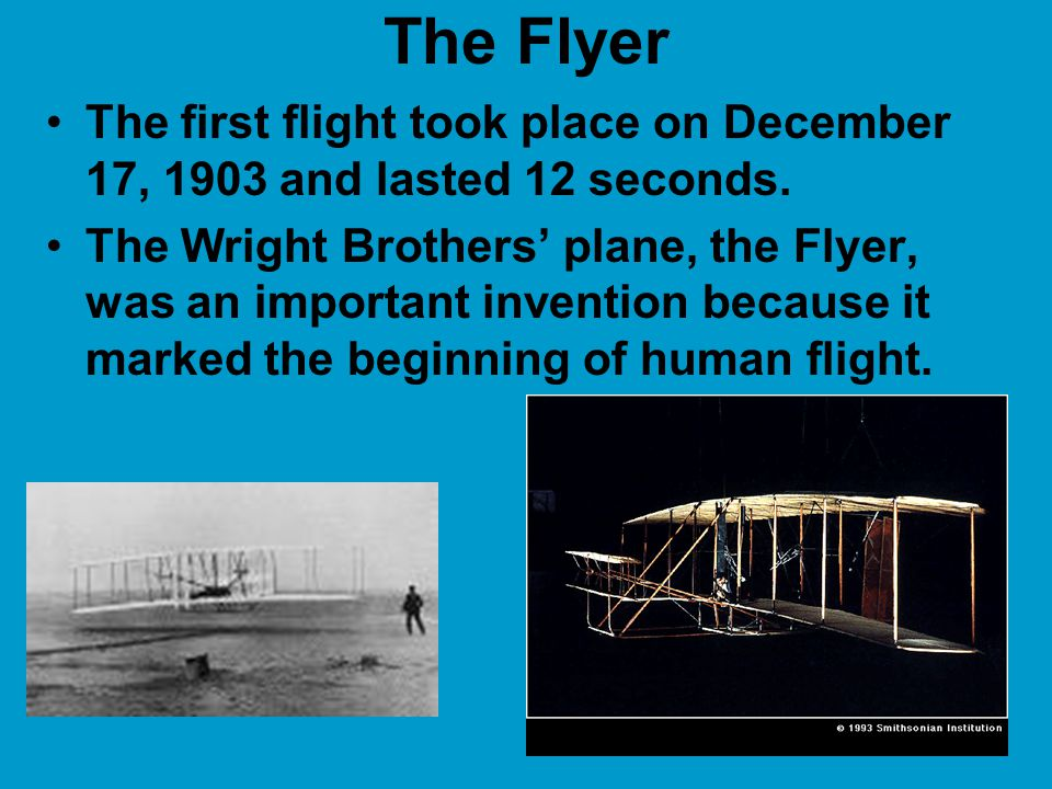 Airplane Wilbur and Orville Wright spent many years building balloons and kites before they built the first airplane. Their invention was very special