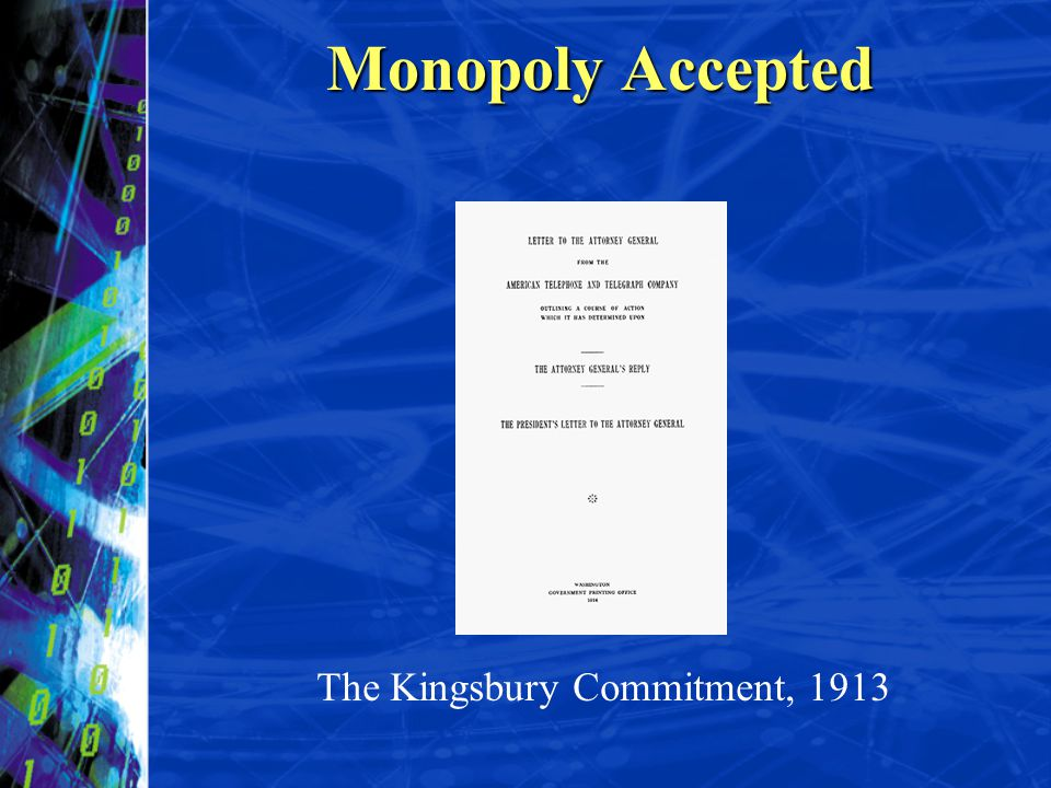 The Kingsbury Commitment, 1913 Monopoly Accepted