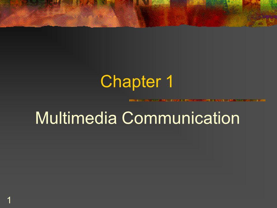 1 Chapter 1 Multimedia Communication