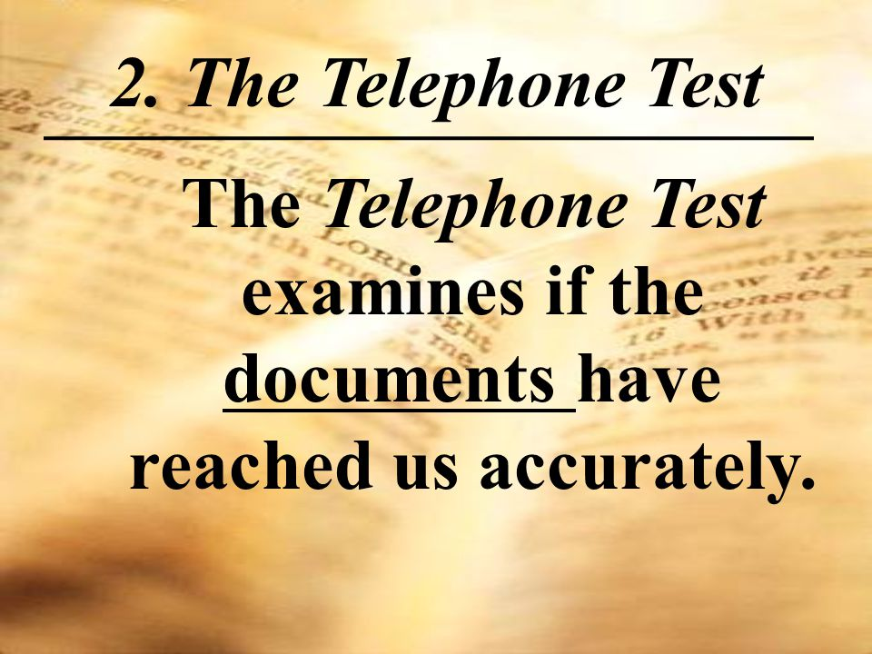 2. The Telephone Test The Telephone Test examines if the documents have reached us accurately.