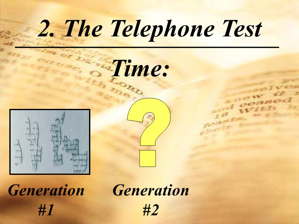 Time: 2. The Telephone Test Generation #1 Generation #2