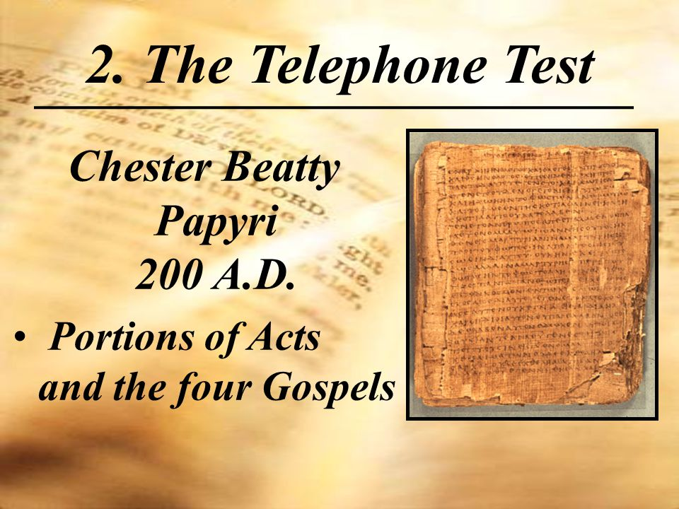 Chester Beatty Papyri 200 A.D. Portions of Acts and the four Gospels