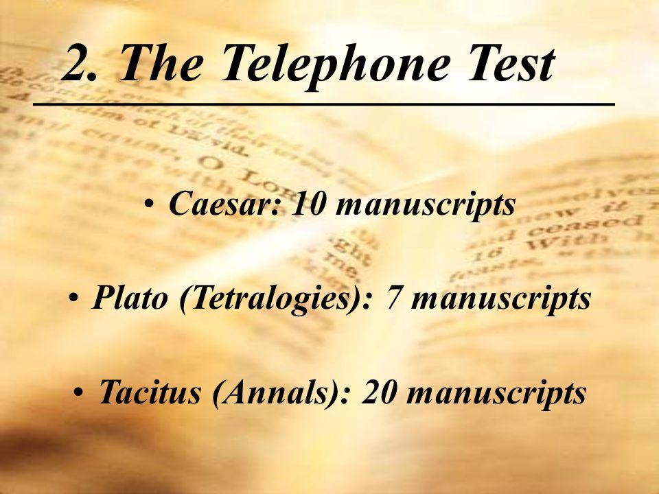 2. The Telephone Test Caesar: 10 manuscripts Plato (Tetralogies): 7 manuscripts Tacitus (Annals): 20 manuscripts