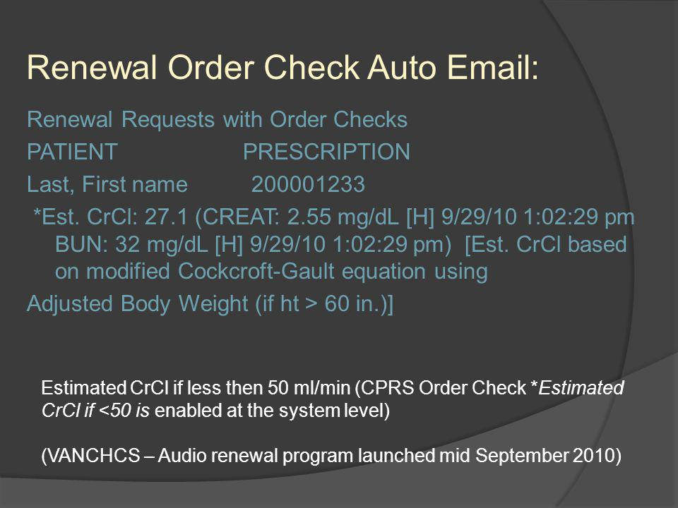 Renewal Order Check Auto Email: Renewal Requests with Order Checks PATIENT PRESCRIPTION Last, First name 200001233 *Est.