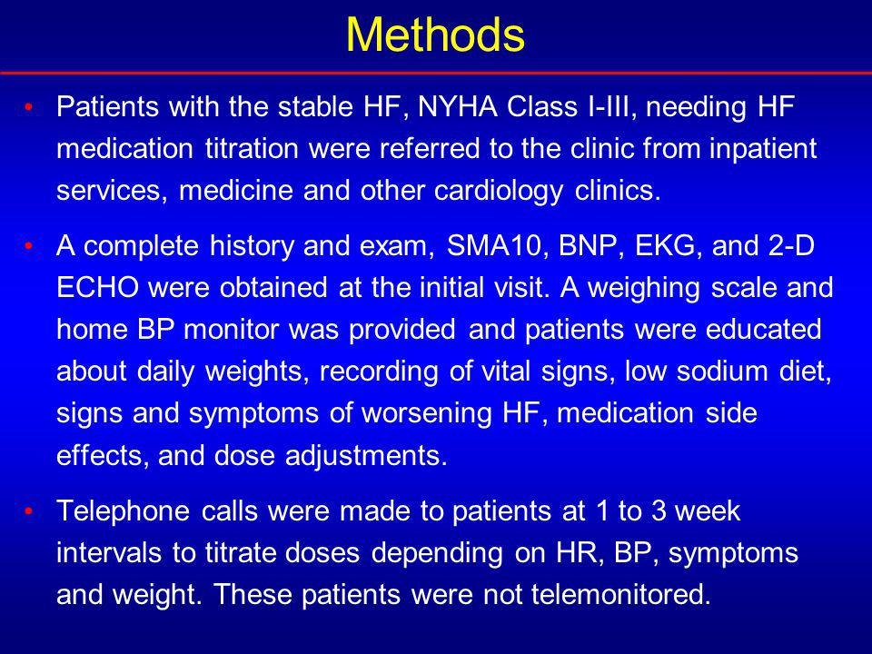 Methods Patients with the stable HF, NYHA Class I-III, needing HF medication titration were referred to the clinic from inpatient services, medicine and other cardiology clinics.