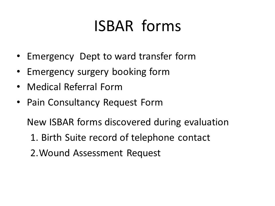ISBAR forms Emergency Dept to ward transfer form Emergency surgery booking form Medical Referral Form Pain Consultancy Request Form New ISBAR forms di