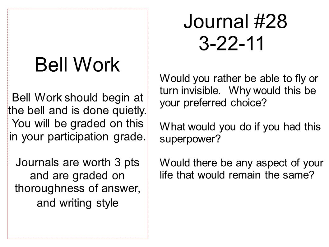 Journal #28 3-22-11 Would you rather be able to fly or turn invisible.