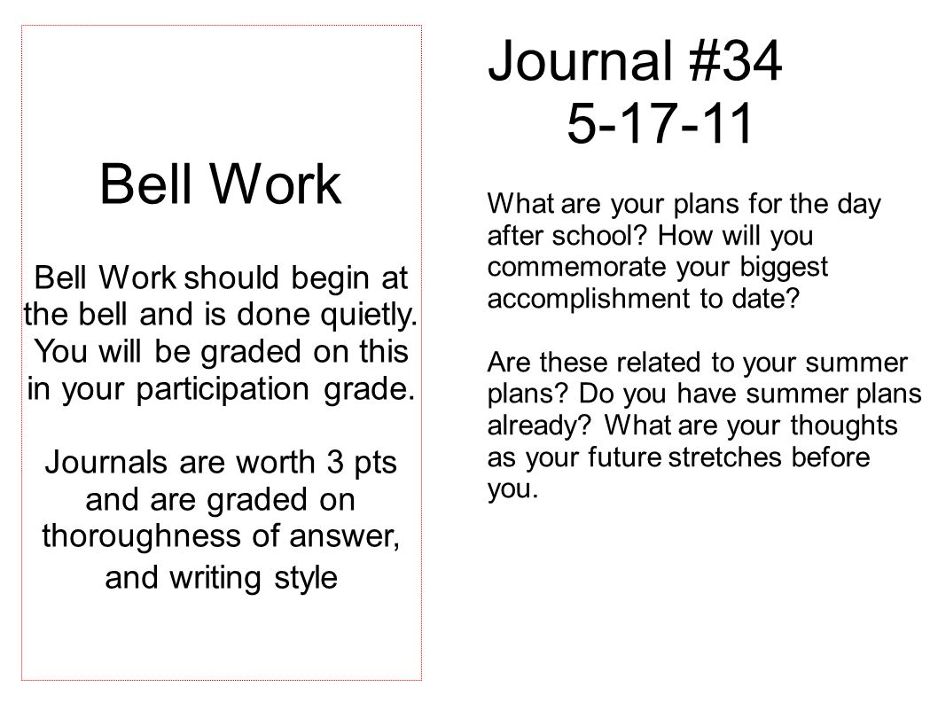 Journal #34 5-17-11 What are your plans for the day after school.