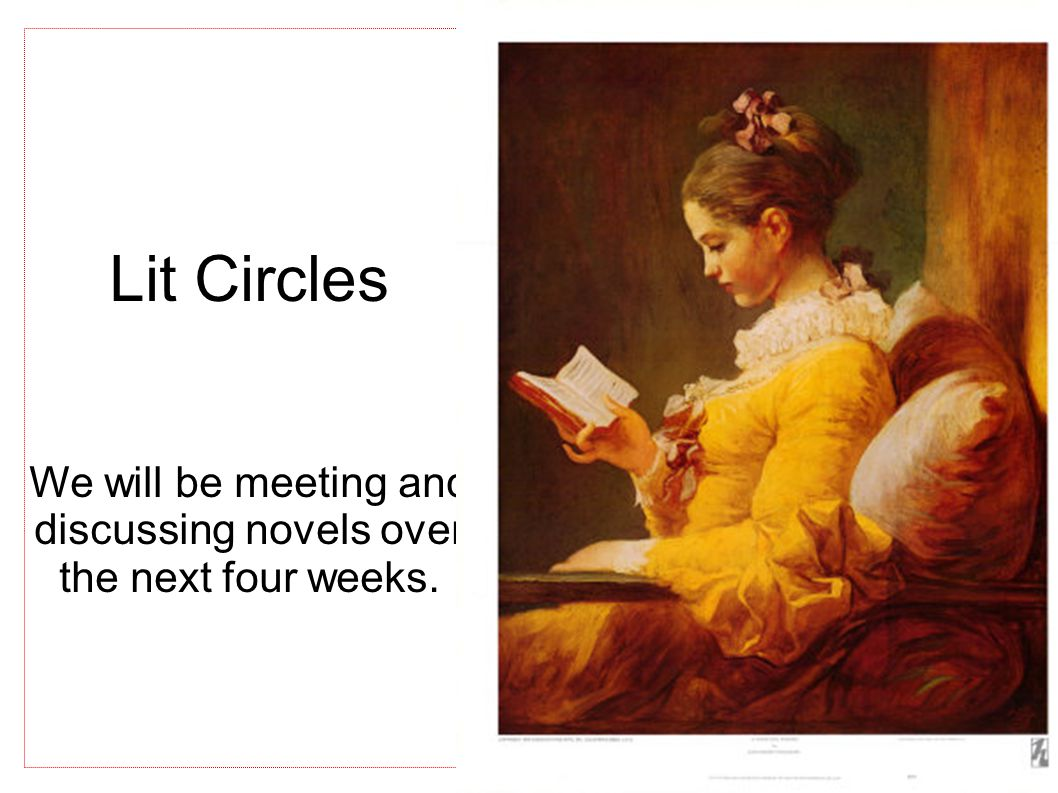 Lit Circles We will be meeting and discussing novels over the next four weeks.