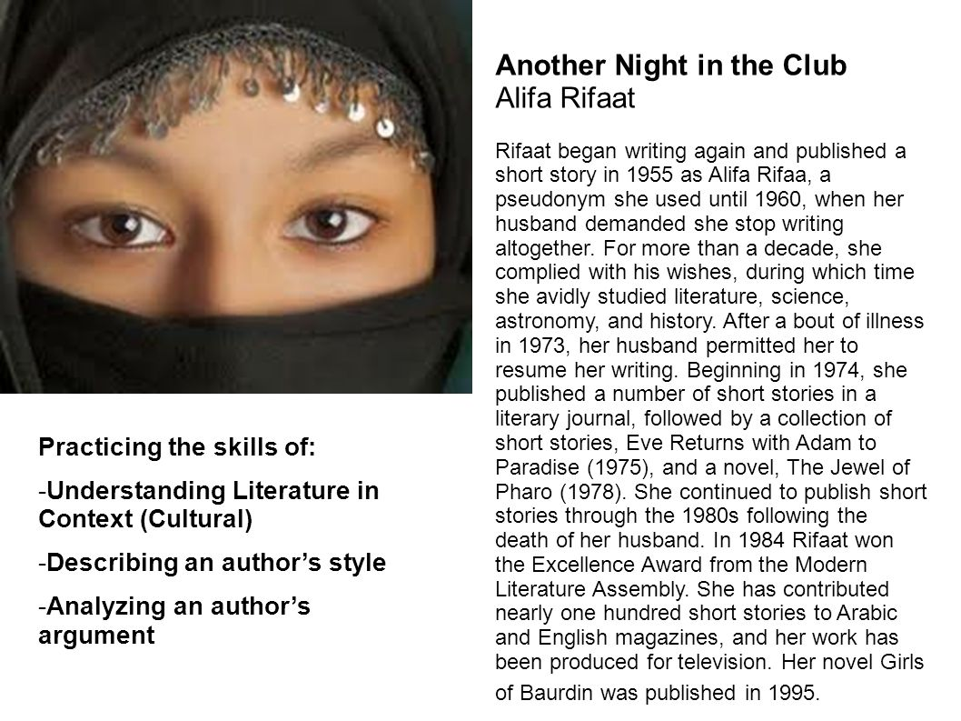 Another Night in the Club Alifa Rifaat Rifaat began writing again and published a short story in 1955 as Alifa Rifaa, a pseudonym she used until 1960, when her husband demanded she stop writing altogether.