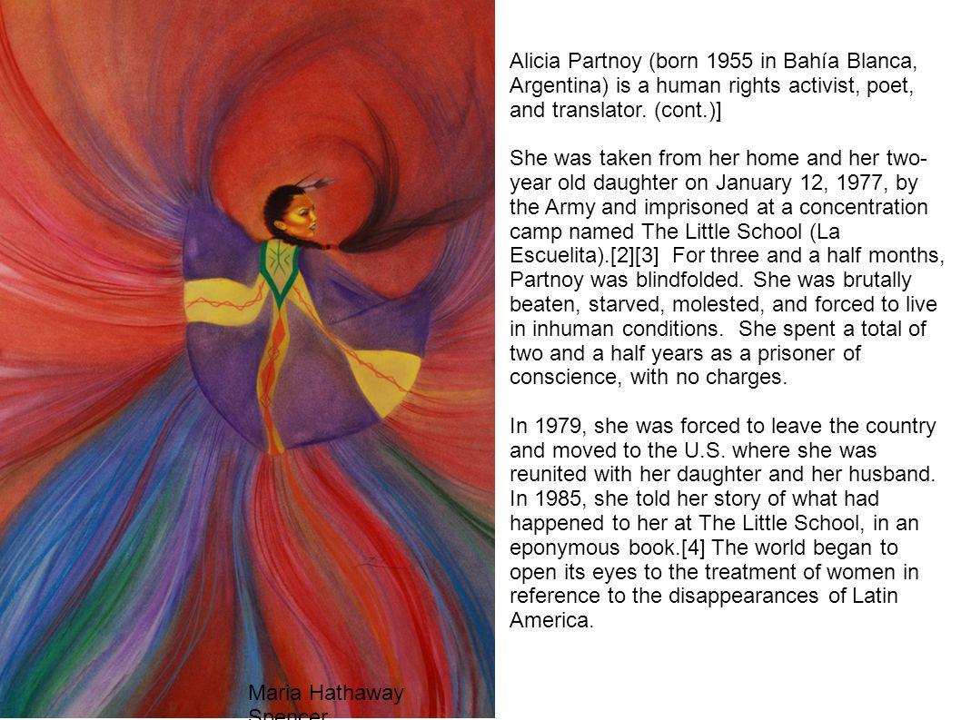 Alicia Partnoy (born 1955 in Bahía Blanca, Argentina) is a human rights activist, poet, and translator.