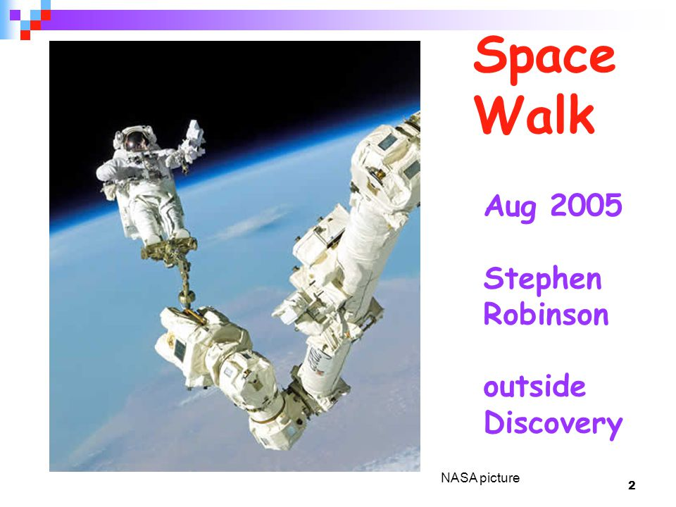 2 Space Walk Aug 2005 Stephen Robinson outside Discovery NASA picture