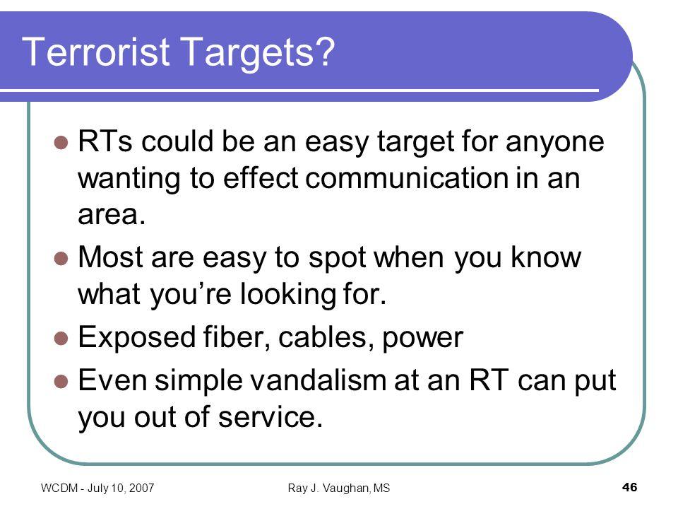 WCDM - July 10, 2007Ray J. Vaughan, MS46 Terrorist Targets.