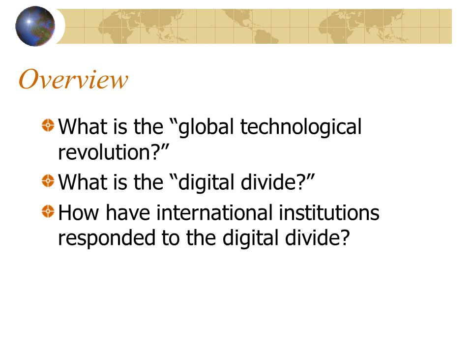Overview What is the global technological revolution.