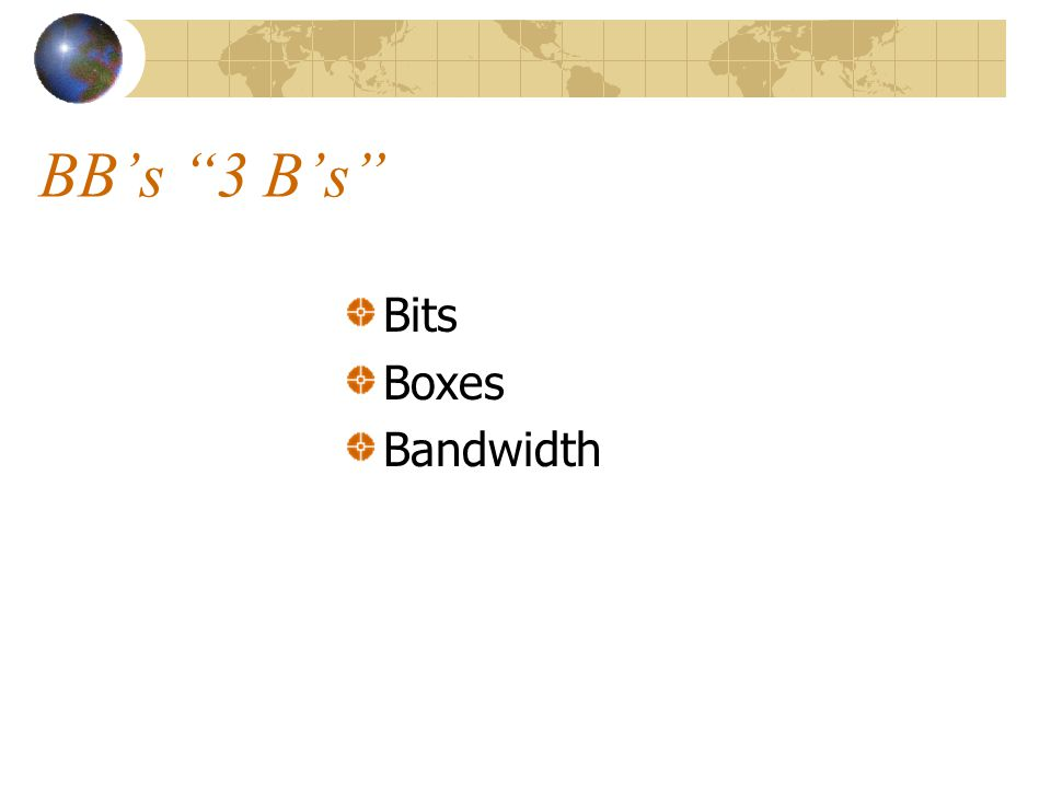 BBs 3 Bs Bits Boxes Bandwidth