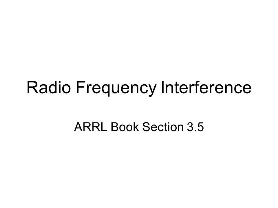 Radio Frequency Interference ARRL Book Section 3.5