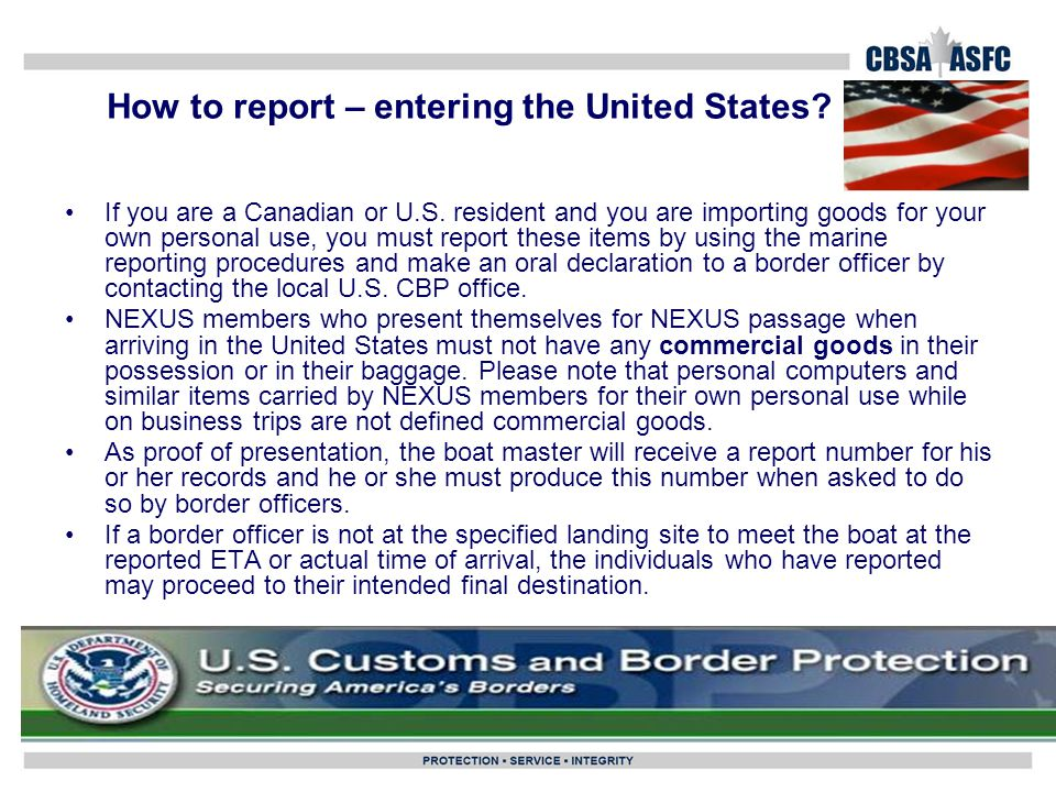 How to report – entering the United States. If you are a Canadian or U.S.
