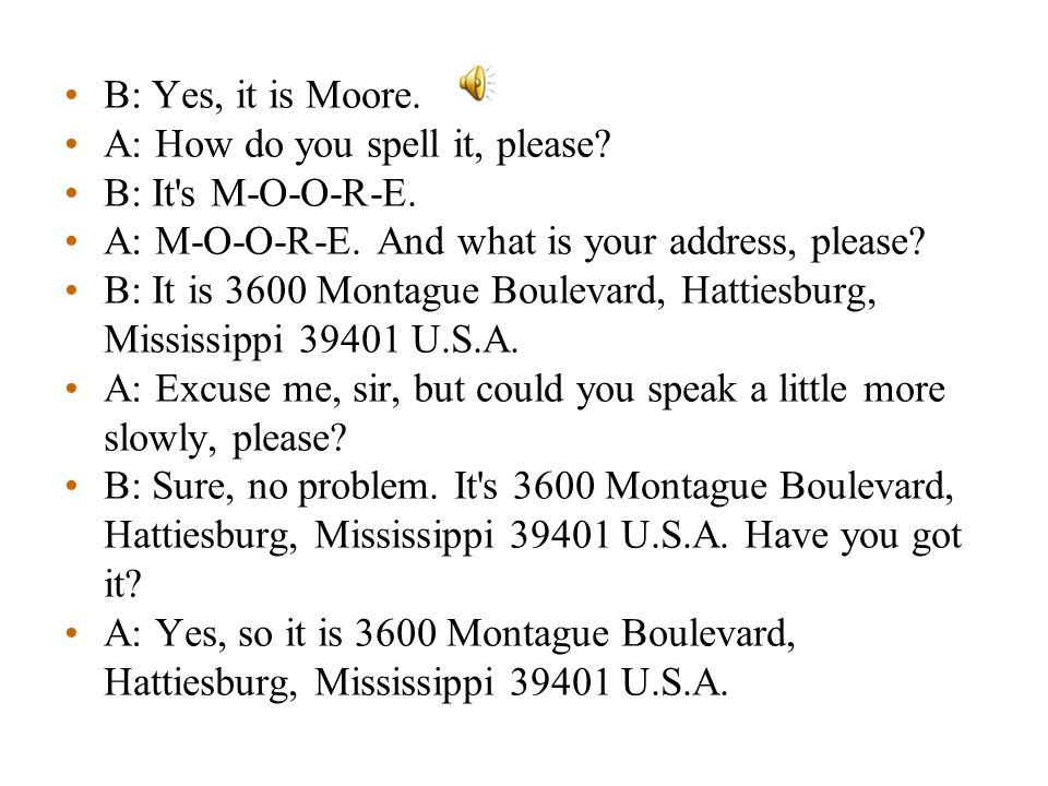 B: Yes, it is Moore. A: How do you spell it, please.
