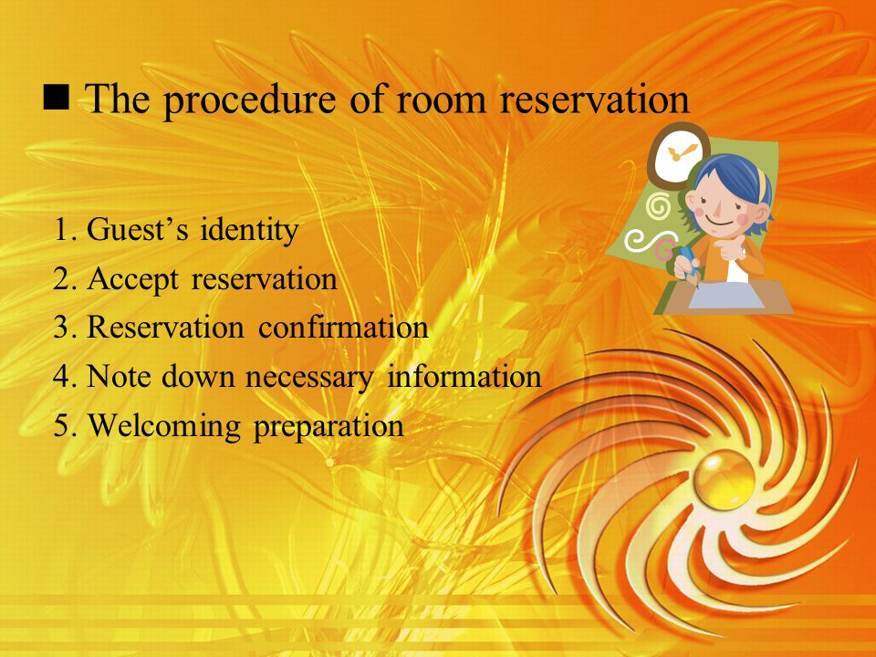 The procedure of room reservation 1. Guests identity 2.