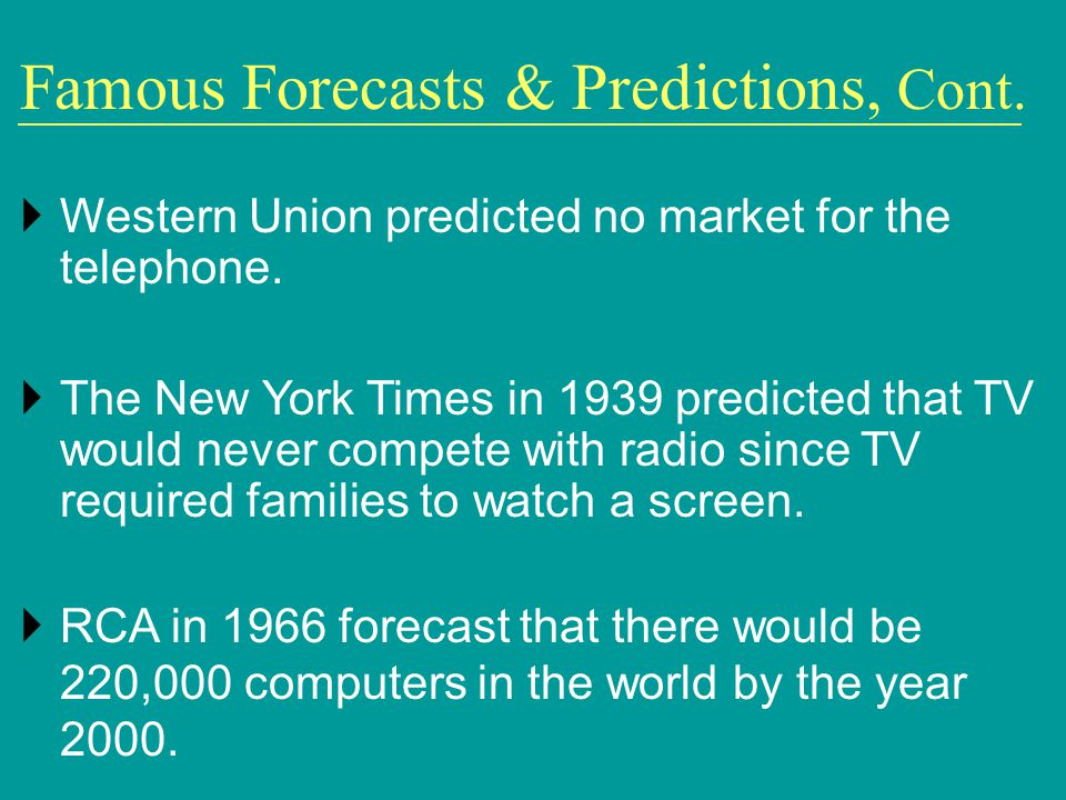 Western Union predicted no market for the telephone.