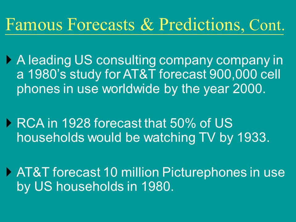 A leading US consulting company company in a 1980s study for AT&T forecast 900,000 cell phones in use worldwide by the year 2000.