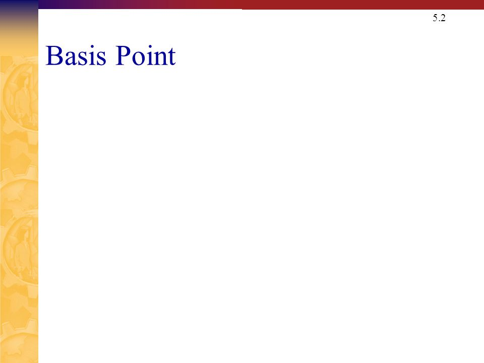 5.2 Basis Point
