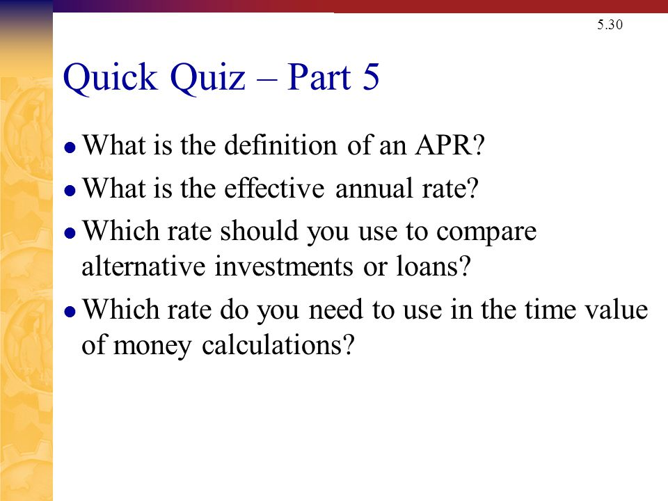 5.30 Quick Quiz – Part 5 What is the definition of an APR.