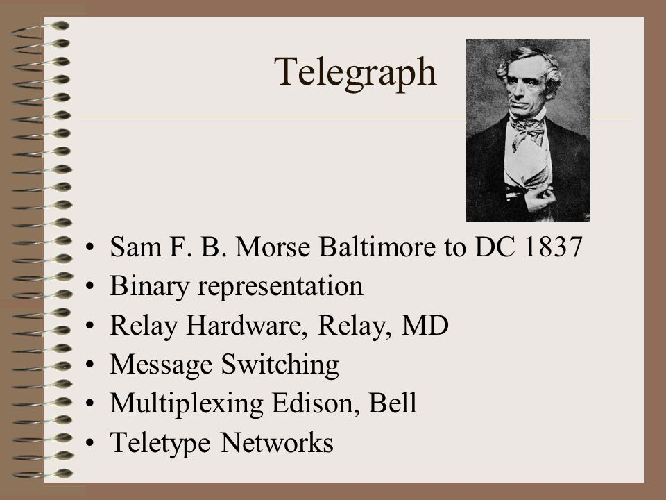Telegraph Sam F. B. Morse Baltimore to DC 1837 Binary representation Relay Hardware, Relay, MD Message Switching Multiplexing Edison, Bell Teletype Ne