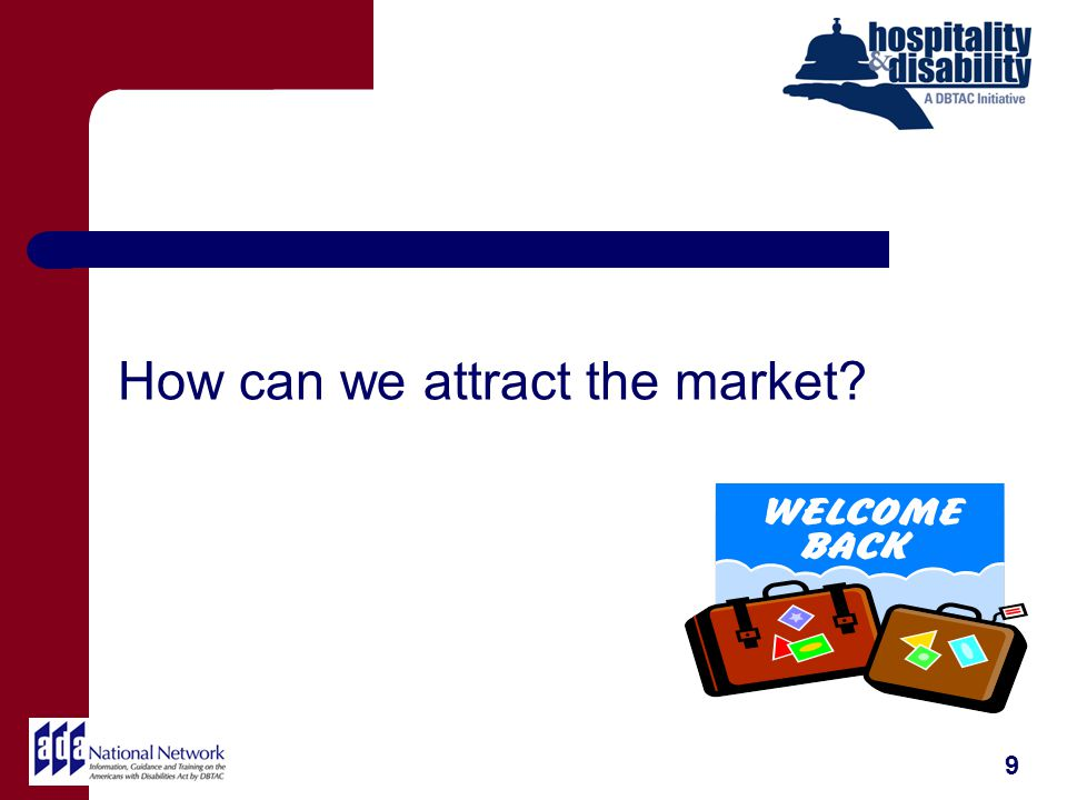 How can we attract the market? 9